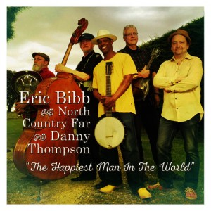 Eric-Bibb-North-Country-Far-featuring-Danny-Thompson-The-Happiest-Man-In-The-World-2016