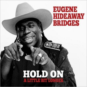 Eugene-Hideaway-Bridges-2015-Hold-On-Little-Bit-Longer