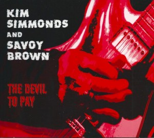 Kim Simmonds & Savoy Brown The Devil to Pay